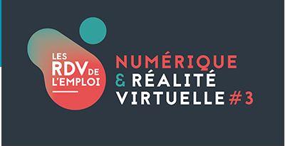 Les rendez-vous de l'emploi Numérique & réalité virtuelle